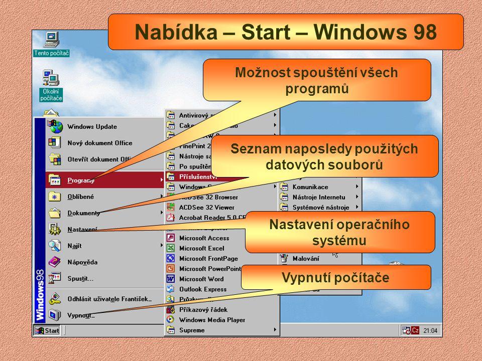 Nabídka - Start Naposledy spuštěné programy Spuštění libovolného programu Ručně nastavitelné často používané programy Seznam naposledy použitých datov