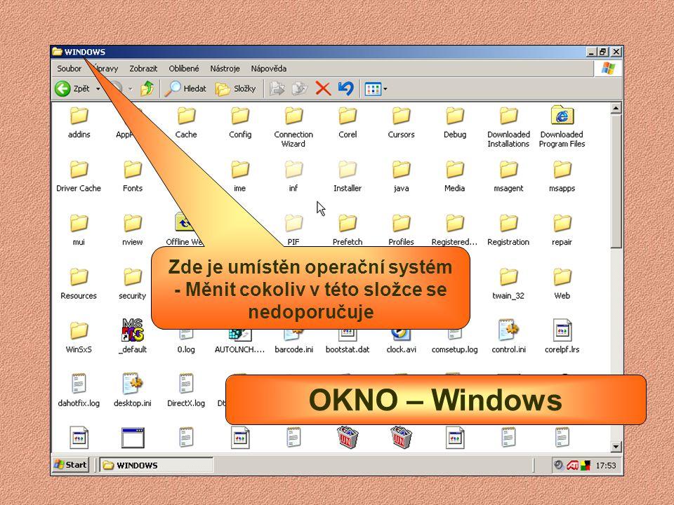 OKNO – Program Files (Programové soubory) Nikdy nemažte v této složce nepotřebný program. Programy s nemažou, ale odinstalují v Ovládacích panelech!!!