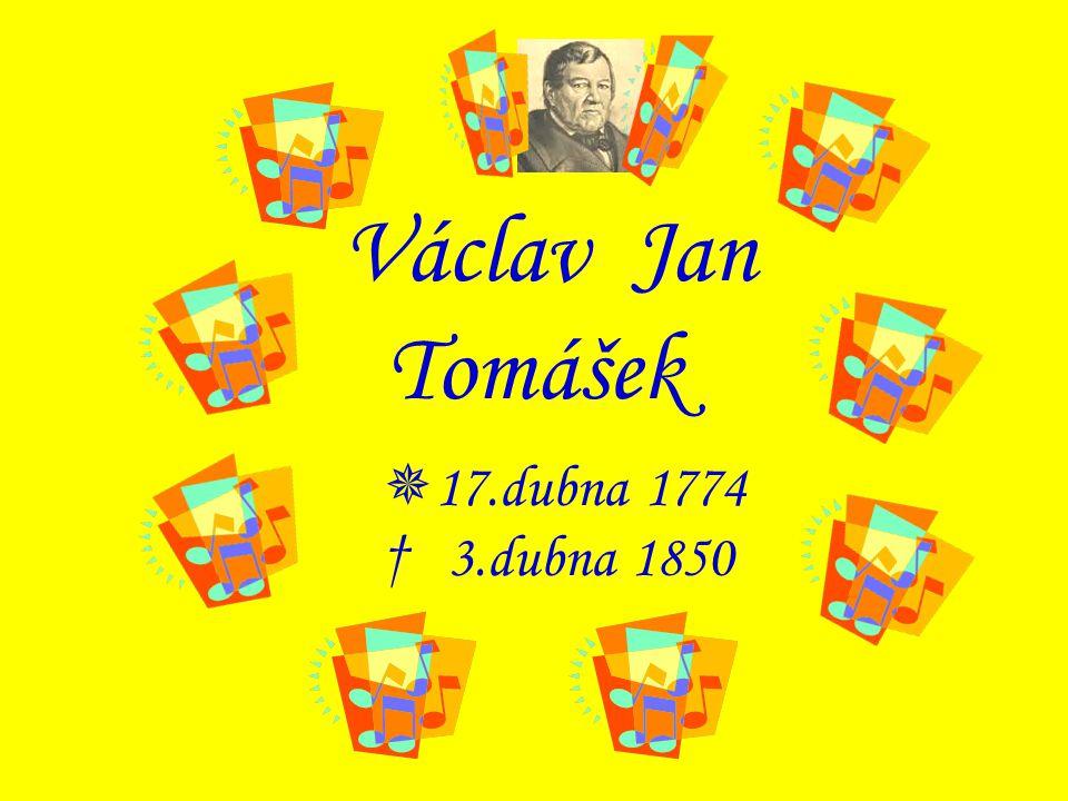 """Nejstarší bratr Antonín, budoucí kněz Nejmilejší bratr Jakub, budoucí vrchnostenský úředník Václav Jan Tomášek """" Narodil jsem se 17.dubna 1774 ve Skutči, venkovském městě chrudimského kraje."""