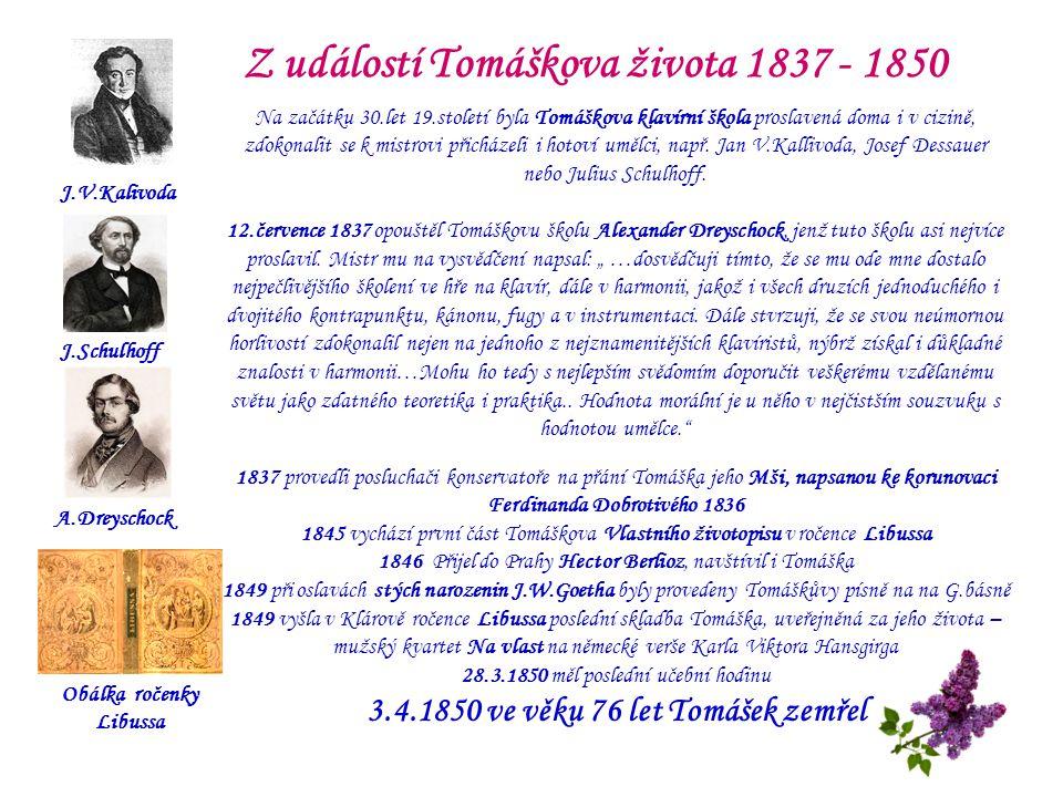 Ze vzpomínek na Václava Tomáška Karel Viktor Hansgirg (1823-1877), rodák z Plzně,okresní hejtman v Kaplici a Vimperku, krajský hejtman v Plzni, psal básně, novely a povídky.
