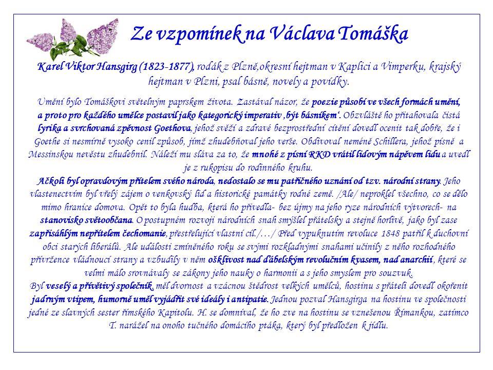 Pavel Alois Klar Z Pamětního listu Václava Tomáška Tomášek měl velmi jemný cit a smysl pro lidové hudební umění.
