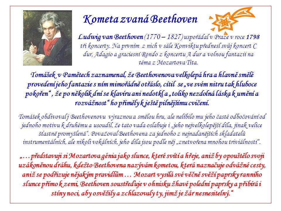"""První skladatelské pokusy 1791 – 1800 """" Ačkoli jsem se cítil povolán k tvůrčí činnosti, přece mně zůstala cizí jakákoli zaslepenost a sebeláska, ba kritizoval jsem své skladby daleko přísněji, než by je byli posuzovali jiní."""