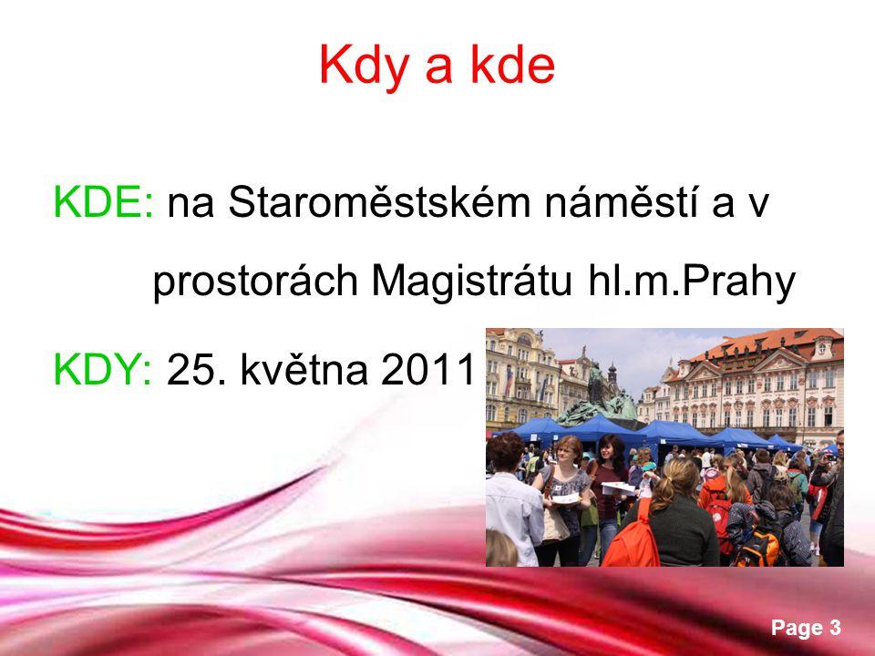 Free Powerpoint Templates Page 3 Kdy a kde KDE: na Staroměstském náměstí a v prostorách Magistrátu hl.m.Prahy KDY: 25. května 2011