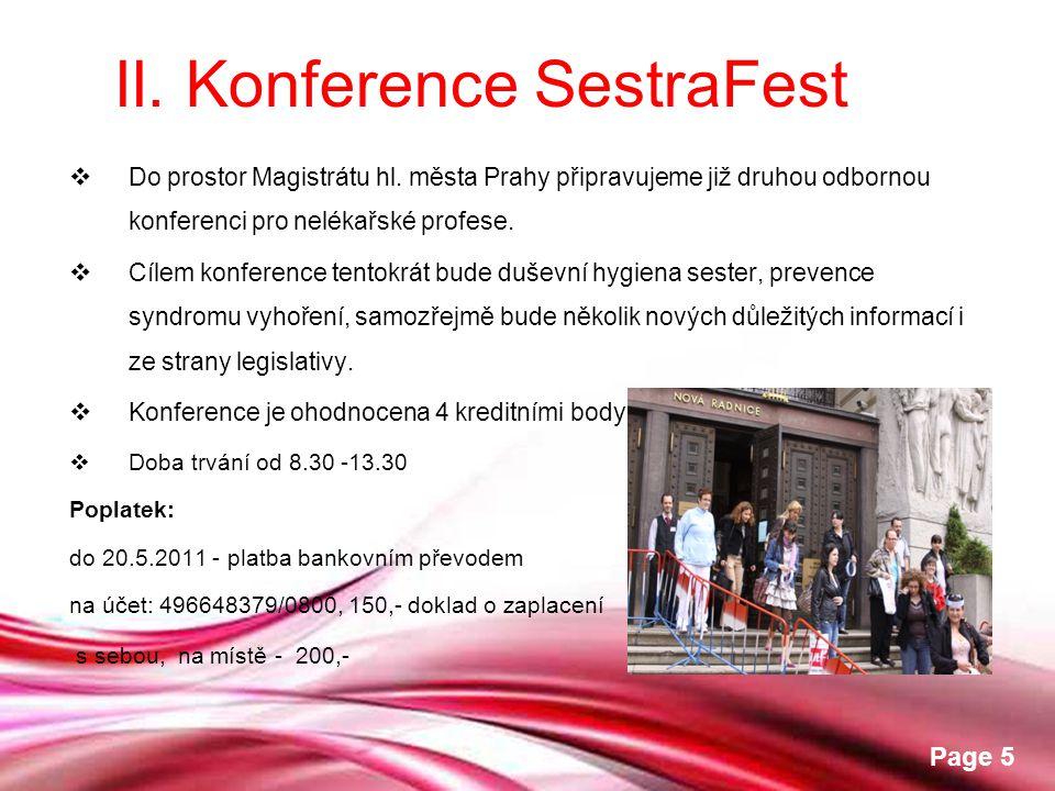 Free Powerpoint Templates Page 5  Do prostor Magistrátu hl. města Prahy připravujeme již druhou odbornou konferenci pro nelékařské profese.  Cílem k