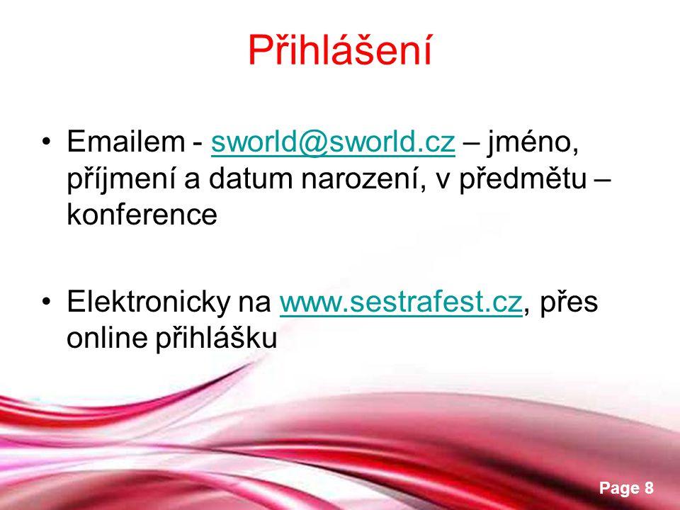 Free Powerpoint Templates Page 8 Přihlášení •Emailem - sworld@sworld.cz – jméno, příjmení a datum narození, v předmětu – konferencesworld@sworld.cz •E