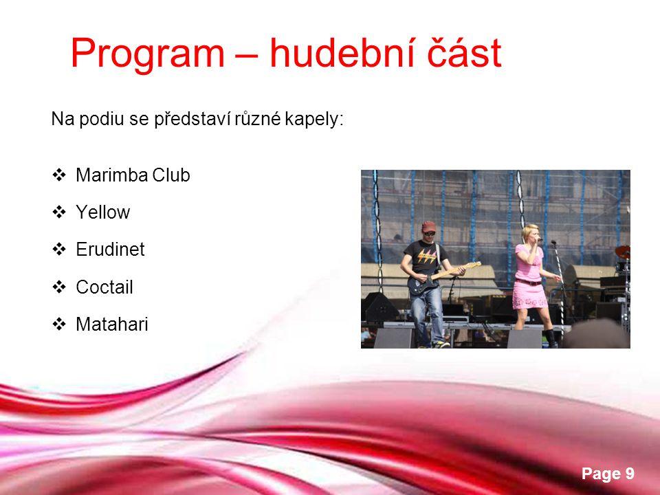 Free Powerpoint Templates Page 9 Na podiu se představí různé kapely:  Marimba Club  Yellow  Erudinet  Coctail  Matahari Program – hudební část