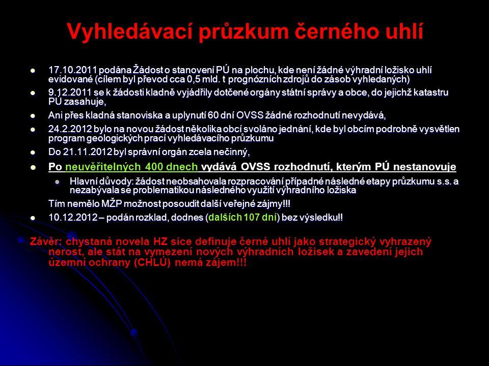 Vyhledávací průzkum černého uhlí  17.10.2011 podána Žádost o stanovení PÚ na plochu, kde není žádné výhradní ložisko uhlí evidované (cílem byl převod