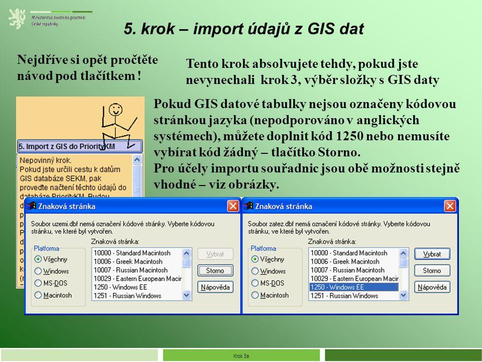 Krok 5a 5. krok – import údajů z GIS dat Nejdříve si opět pročtěte návod pod tlačítkem .