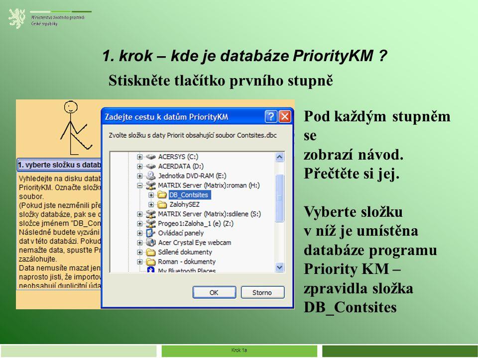 Krok 1b 1.krok – vyčištění databáze PriorityKM Je databáze v daném umístění prázdná.