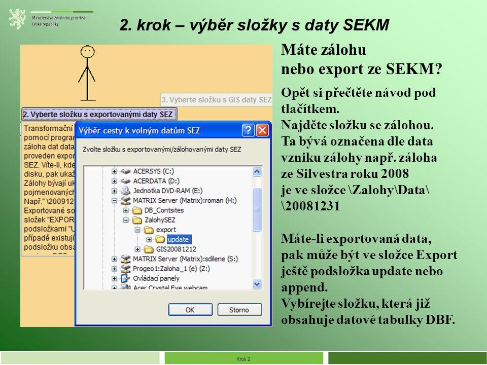 Krok 2 2. krok – výběr složky s daty SEKM Opět si přečtěte návod pod tlačítkem.
