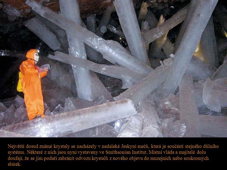 Největší dosud známé krystaly se nacházely v nedaleké Jeskyni mečů, která je součástí stejného důlního systému. Některé z nich jsou nyní vystaveny ve