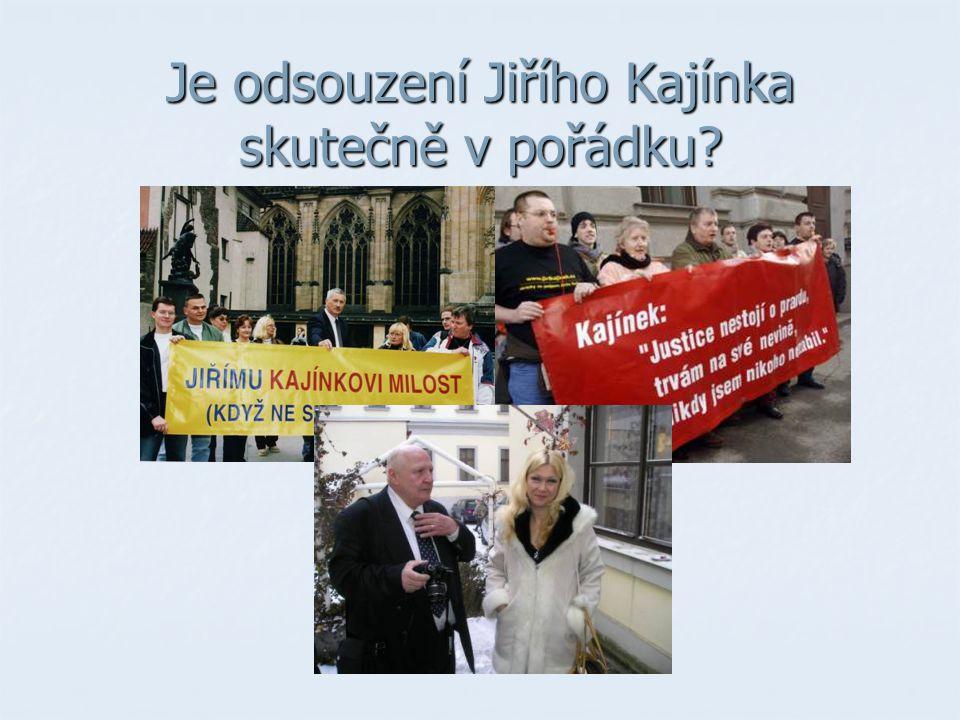 Je odsouzení Jiřího Kajínka skutečně v pořádku?