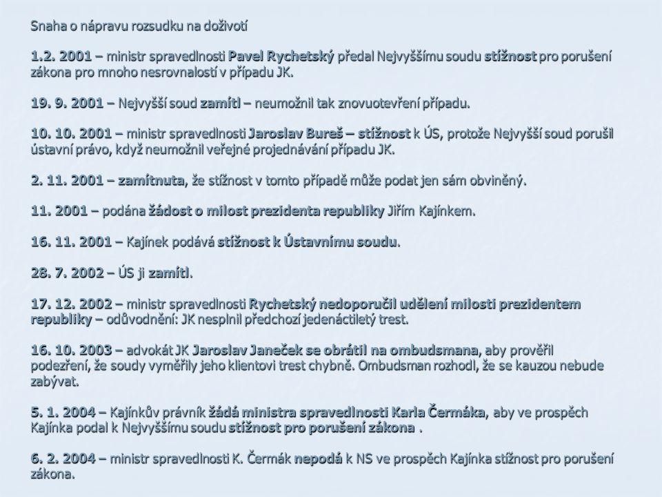 Snaha o nápravu rozsudku na doživotí 1.2. 2001 – ministr spravedlnosti Pavel Rychetský předal Nejvyššímu soudu stížnost pro porušení zákona pro mnoho