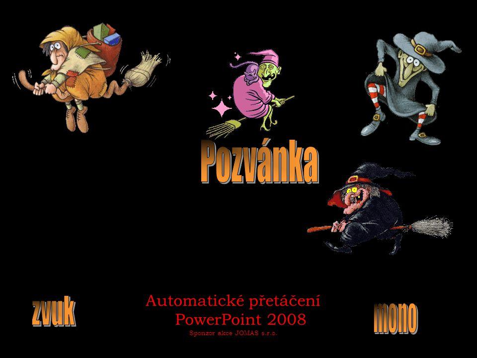 Automatické přetáčení PowerPoint 2008 Sponzor akce JOMAS s.r.o.