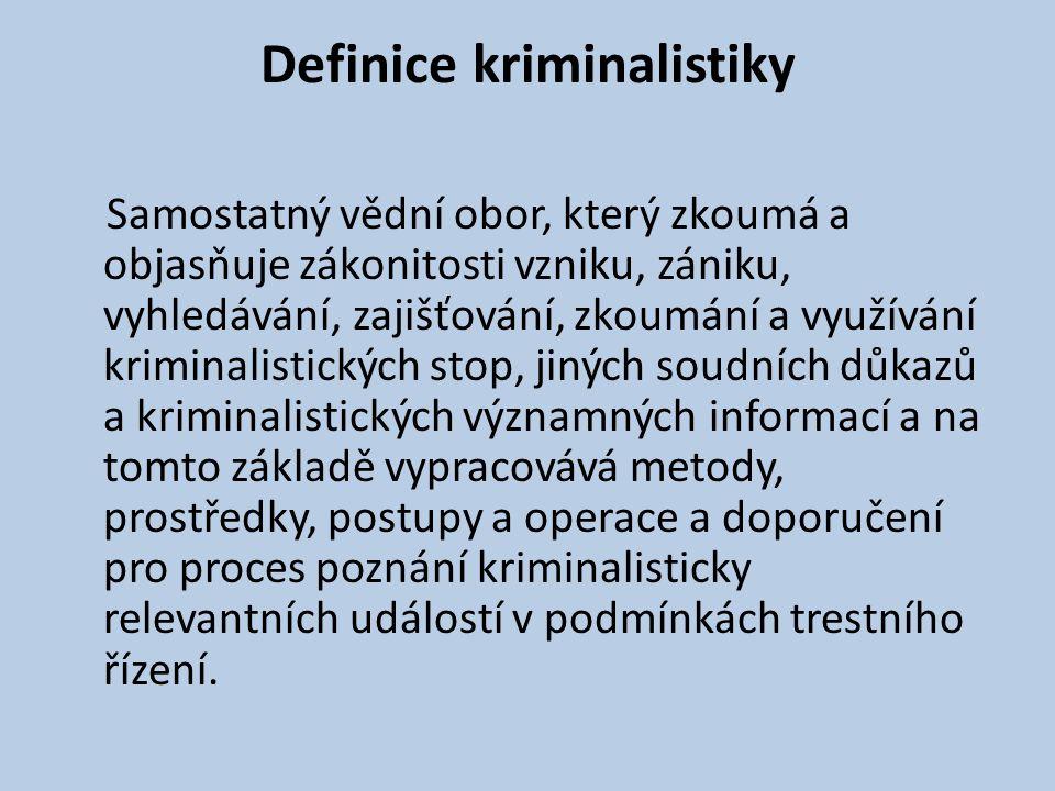 Kriminalistická technika • Metody procesu poznání trestných činů a jiných kriminalisticky relevantních událostí - jednotlivé metody kriminalisticko-technické a expertizní činnosti