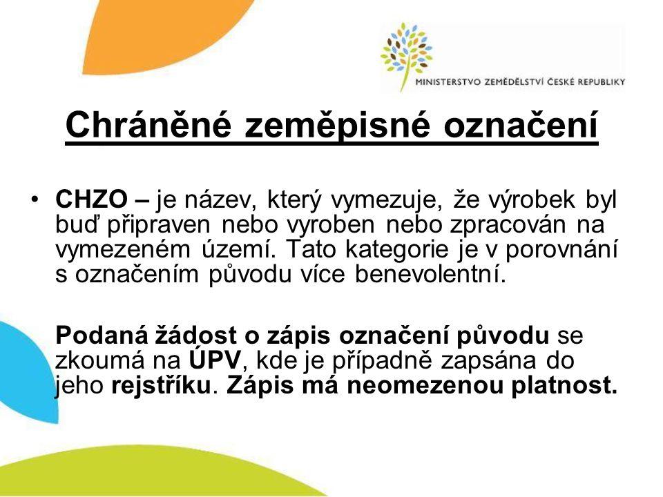 Chráněné zeměpisné označení •CHZO – je název, který vymezuje, že výrobek byl buď připraven nebo vyroben nebo zpracován na vymezeném území. Tato katego