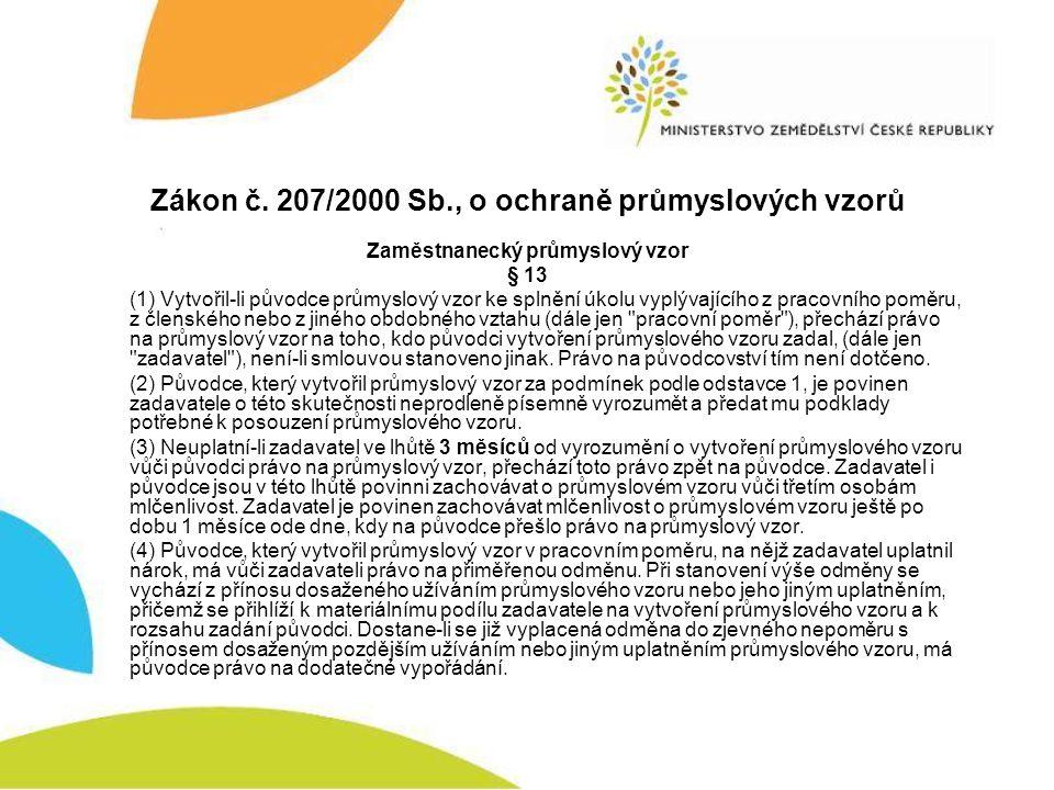 Zákon č. 207/2000 Sb., o ochraně průmyslových vzorů Zaměstnanecký průmyslový vzor § 13 (1) Vytvořil-li původce průmyslový vzor ke splnění úkolu vyplýv
