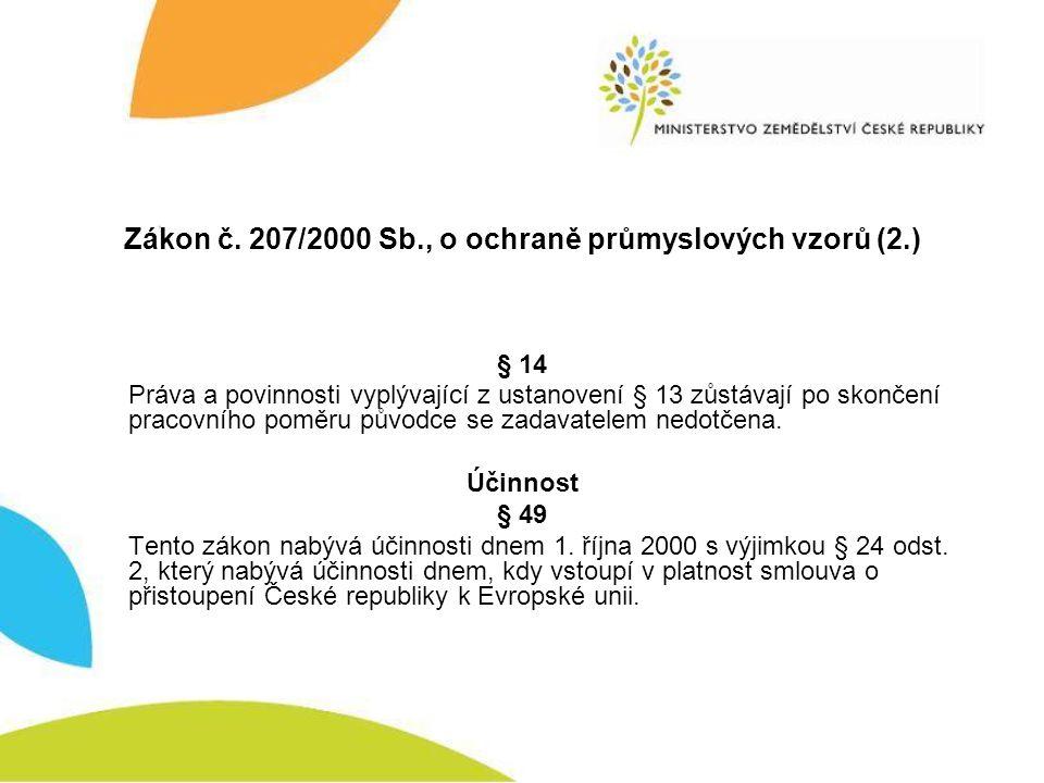Zákon č. 207/2000 Sb., o ochraně průmyslových vzorů (2.) § 14 Práva a povinnosti vyplývající z ustanovení § 13 zůstávají po skončení pracovního poměru