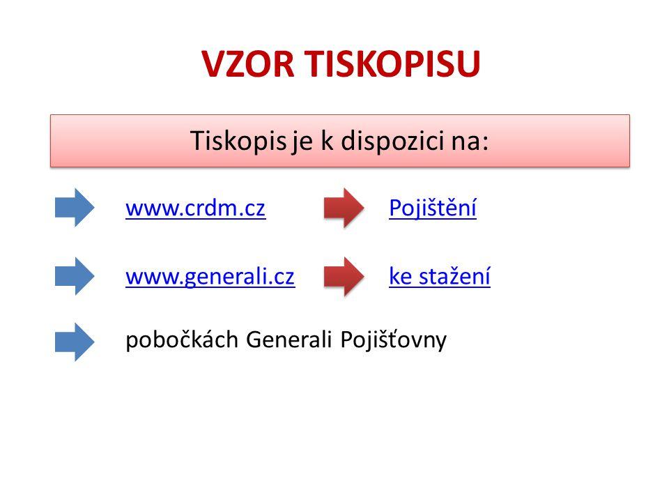 Tiskopis je k dispozici na: www.crdm.cz www.generali.cz pobočkách Generali Pojišťovny Pojištění ke stažení VZOR TISKOPISU
