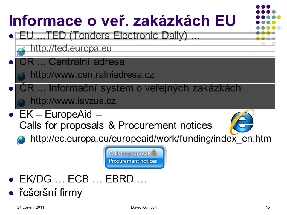 24.června 2011David Koníček15  EU...TED (Tenders Electronic Daily)...