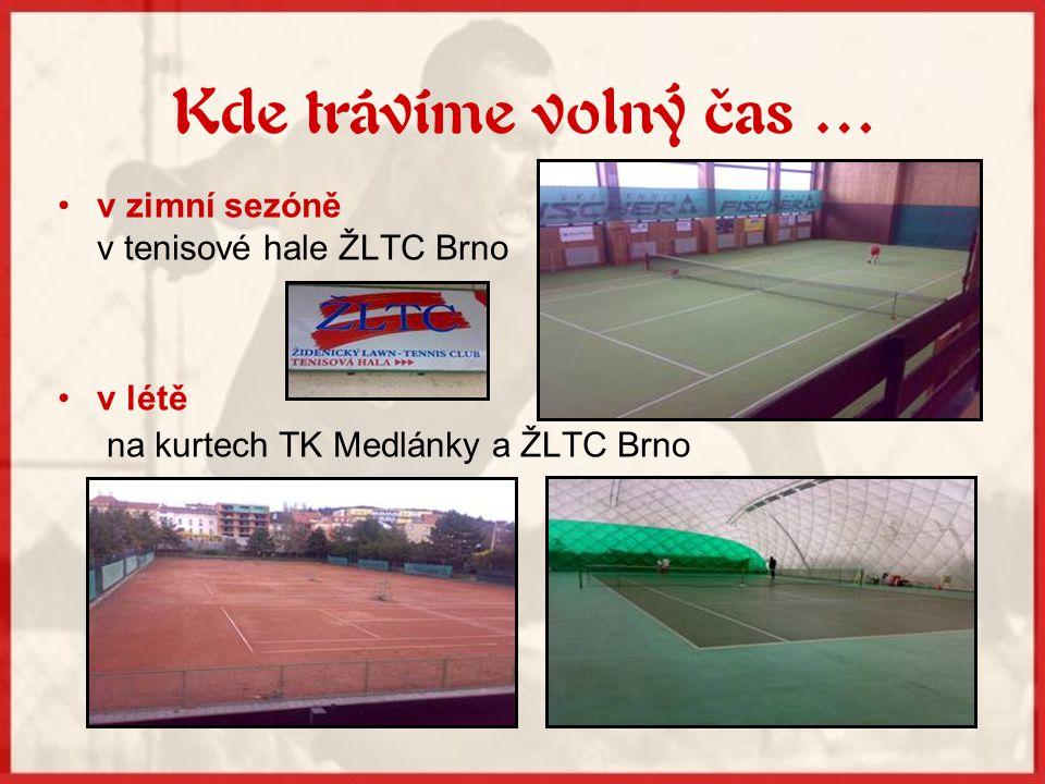 Trenéři tenisu Bohuslav NovákPetr Kvasnička •Spolupracujeme s brněnským klubem ŽLTC Brno.