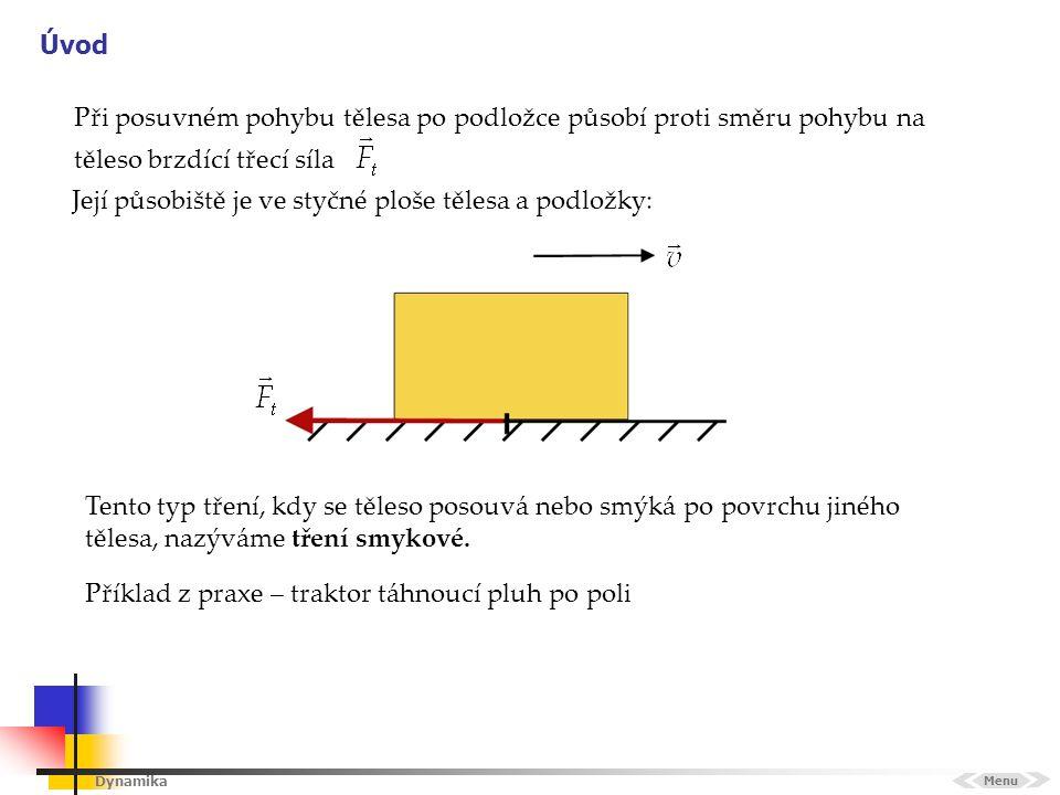 Dynamika Řešení úloh 1.Menu Zadání Platí: m = 5 kg a = .