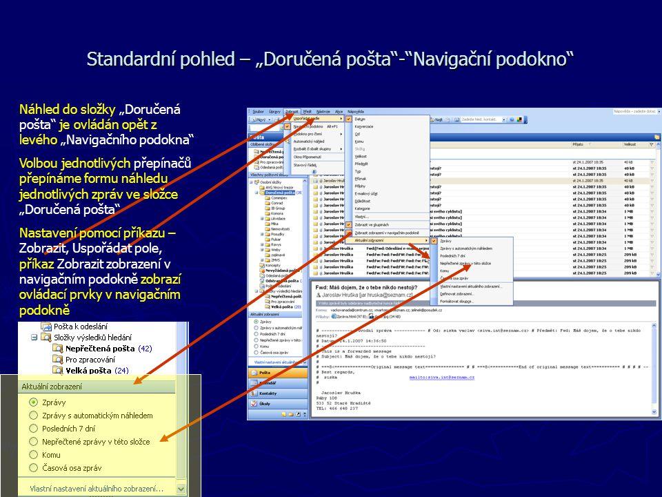 """Standardní pohled – """"Doručená pošta""""-""""Navigační podokno"""" Náhled do složky """"Doručená pošta"""" je ovládán opět z levého """"Navigačního podokna"""" Volbou jedno"""