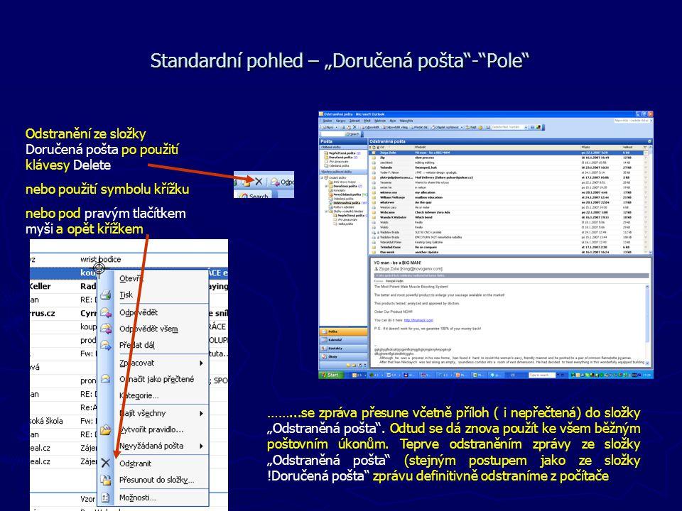 """Standardní pohled – """"Doručená pošta""""-""""Pole"""" Odstranění ze složky Doručená pošta po použití klávesy Delete nebo použití symbolu křížku nebo pod pravým"""