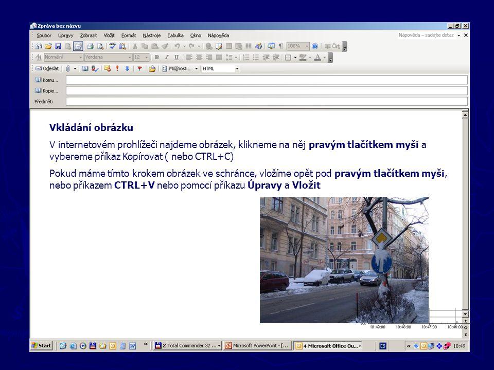Nové zprávy Vkládání obrázku V internetovém prohlížeči najdeme obrázek, klikneme na něj pravým tlačítkem myši a vybereme příkaz Kopírovat ( nebo CTRL+