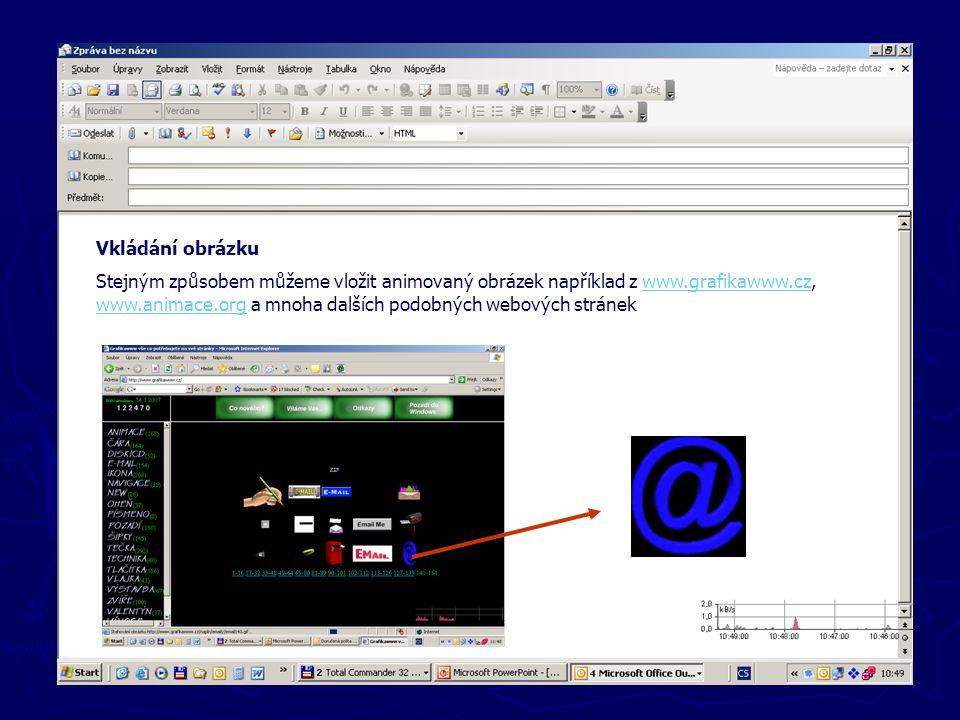 Nové zprávy Vkládání obrázku Stejným způsobem můžeme vložit animovaný obrázek například z www.grafikawww.cz, www.animace.org a mnoha dalších podobných