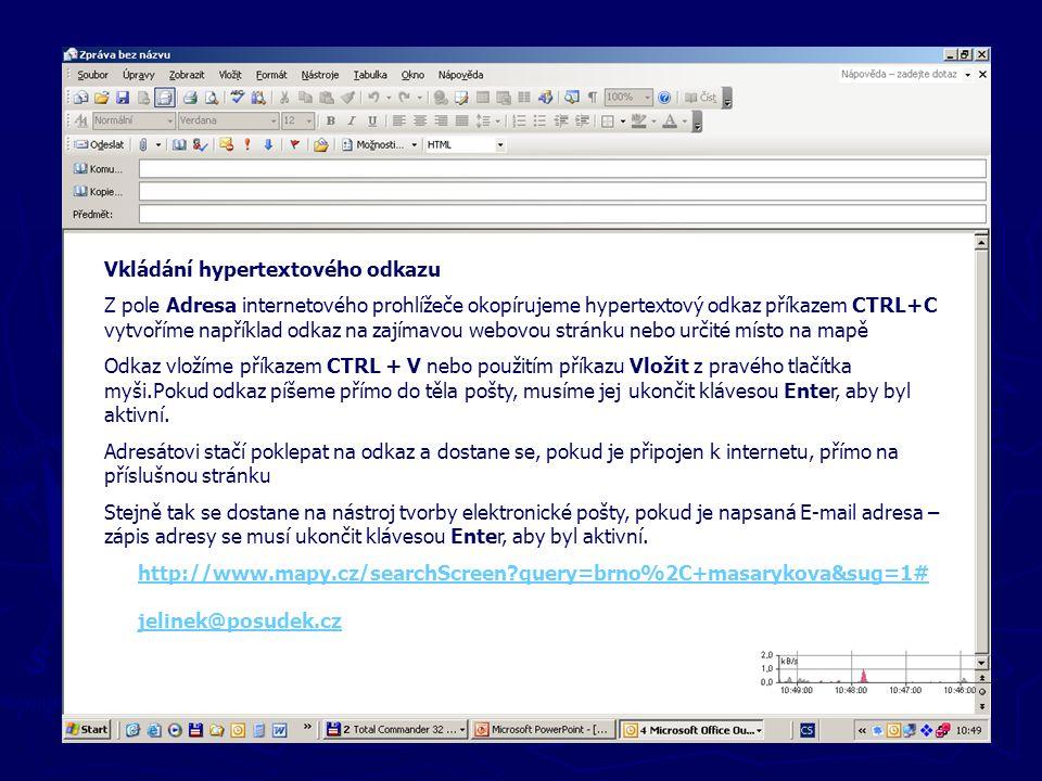 Nové zprávy Vkládání hypertextového odkazu Z pole Adresa internetového prohlížeče okopírujeme hypertextový odkaz příkazem CTRL+C vytvoříme například o