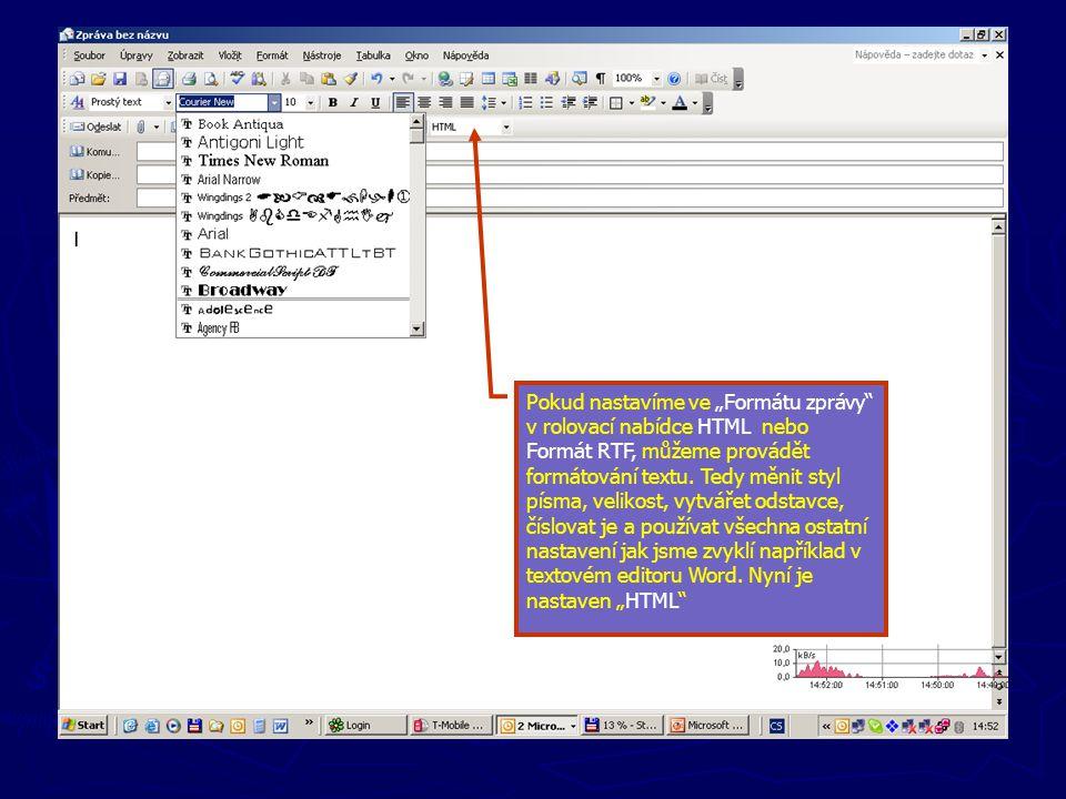 """Pokud nastavíme ve """"Formátu zprávy"""" v rolovací nabídce HTML nebo Formát RTF, můžeme provádět formátování textu. Tedy měnit styl písma, velikost, vytvá"""