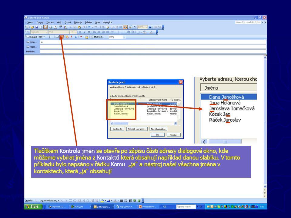 Tlačítkem Kontrola jmen se otevře po zápisu části adresy dialogové okno, kde můžeme vybírat jména z Kontaktů která obsahují například danou slabiku. V