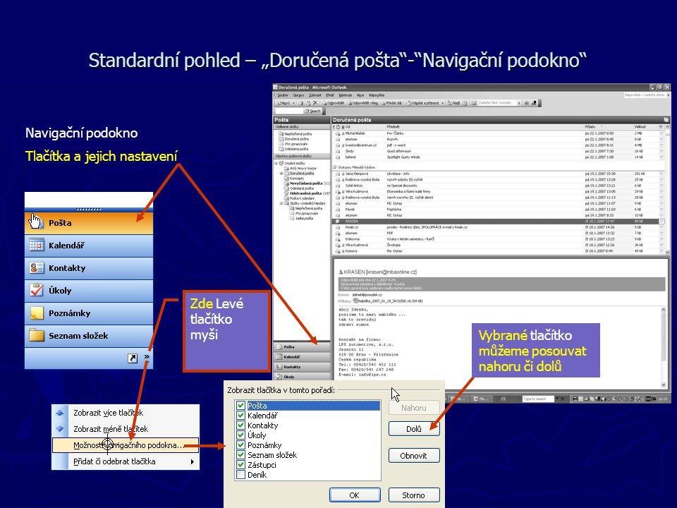 """Navigační podokno Tlačítka a jejich nastavení Standardní pohled – """"Doručená pošta""""-""""Navigační podokno"""" Zde Levé tlačítko myši Vybrané tlačítko můžeme"""