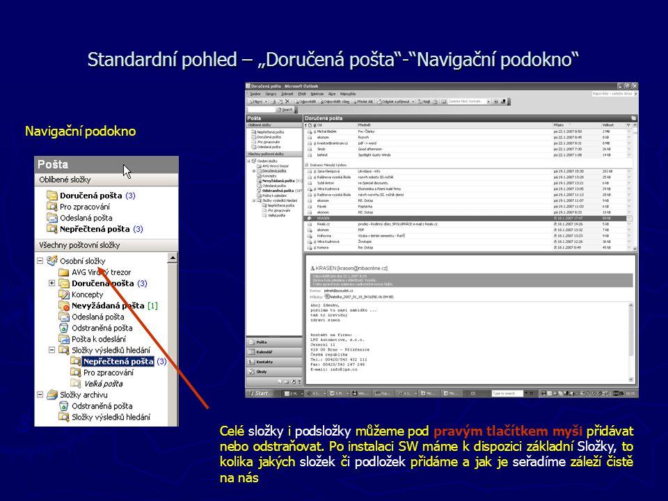 """Navigační podokno Standardní pohled – """"Doručená pošta""""-""""Navigační podokno"""" Celé složky i podsložky můžeme pod pravým tlačítkem myši přidávat nebo odst"""