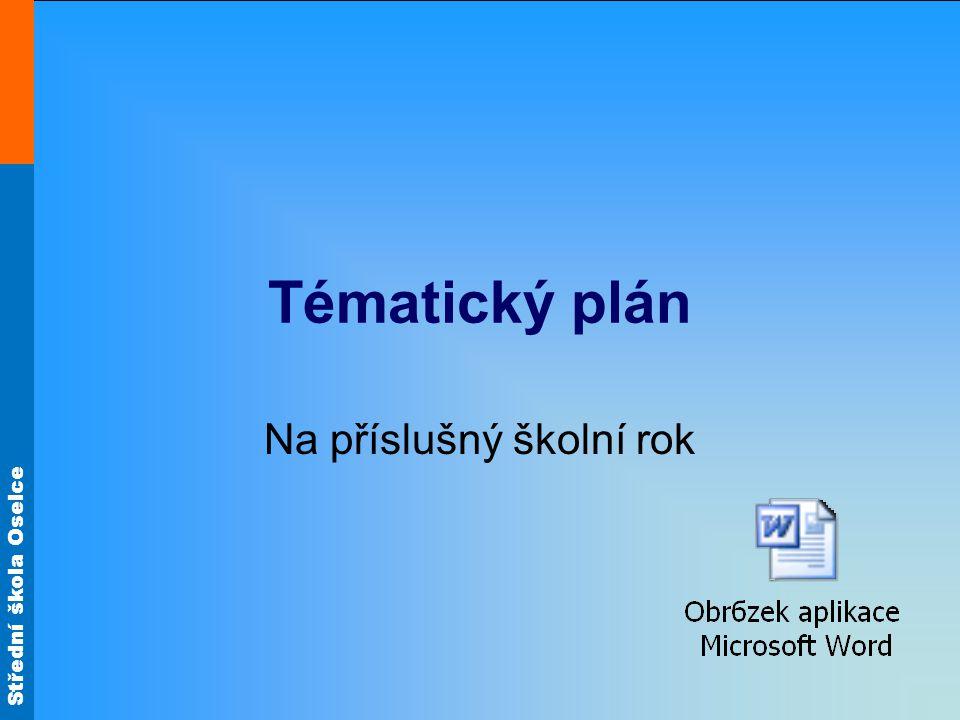 Střední škola Oselce Tématický plán Na příslušný školní rok