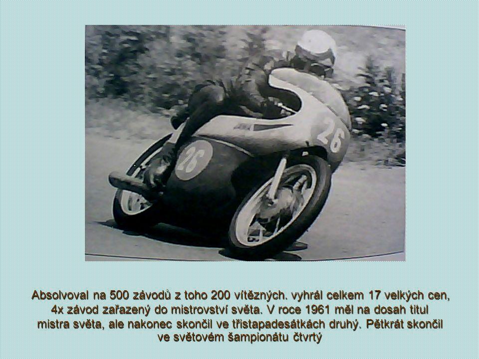 Byl nejúspěšnějším jezdcem silničních závodů ČSR, továrním jezdcem Jawy. Byl držitelem stříbrné medaile z mistrovství světa1961 v objemové třídě 350 c