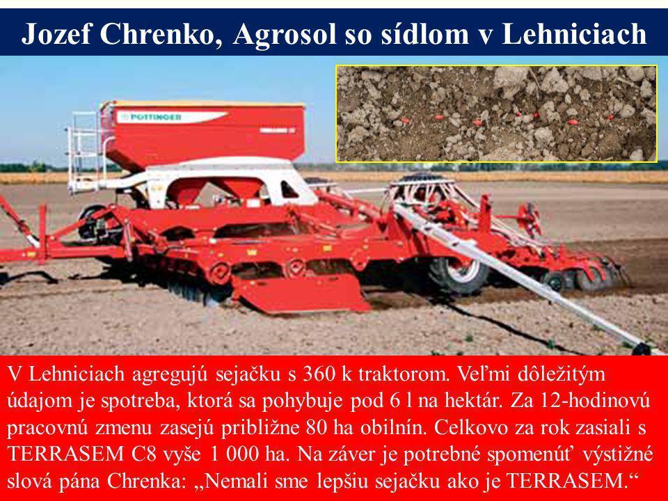 Seite 15Freitag, 20. Juni 2014 Alois Pöttinger Maschinenfabrik GmbH Jozef Chrenko, Agrosol so sídlom v Lehniciach V Lehniciach agregujú sejačku s 360