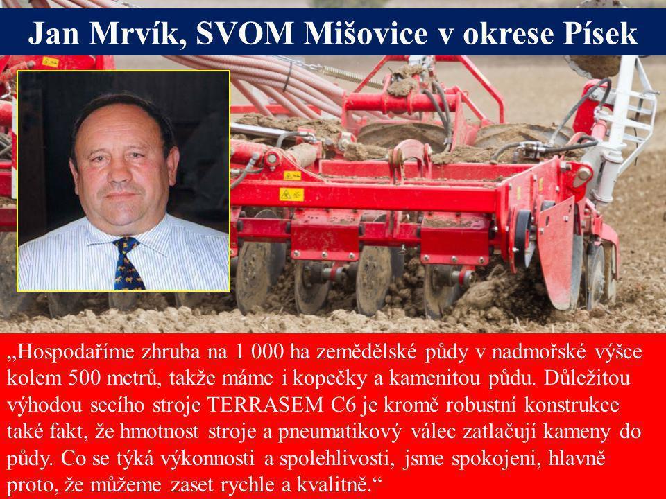 """Seite 16Freitag, 20. Juni 2014 Alois Pöttinger Maschinenfabrik GmbH """"Hospodaříme zhruba na 1 000 ha zemědělské půdy v nadmořské výšce kolem 500 metrů,"""