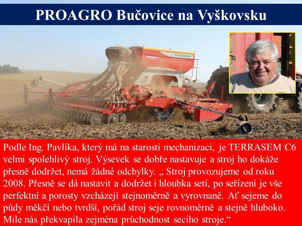Seite 2Freitag, 20. Juni 2014 Alois Pöttinger Maschinenfabrik GmbH PROAGRO Bučovice na Vyškovsku Podle Ing. Pavlíka, který má na starosti mechanizaci,