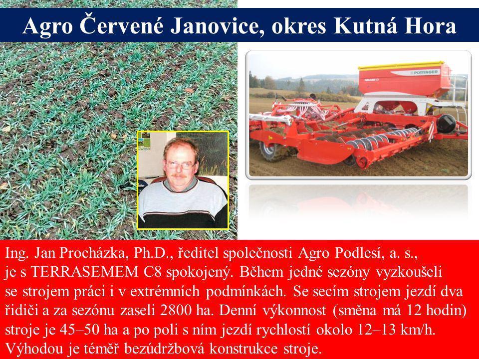 Ing. Jan Procházka, Ph.D., ředitel společnosti Agro Podlesí, a. s., je s TERRASEMEM C8 spokojený. Během jedné sezóny vyzkoušeli se strojem práci i v e