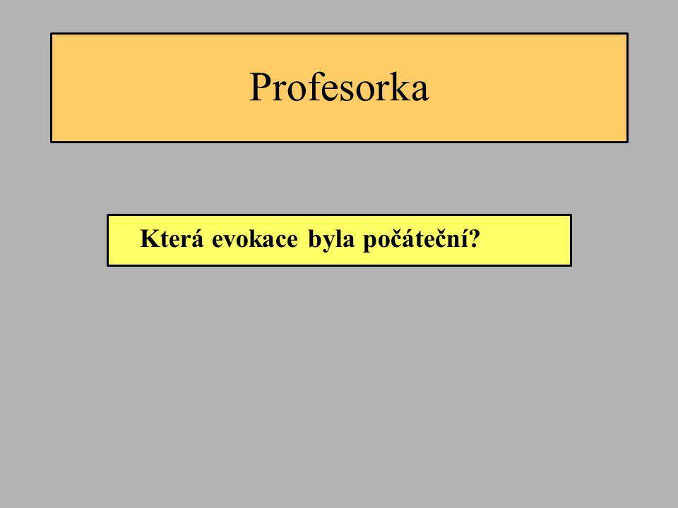 Profesorka Která evokace byla počáteční?