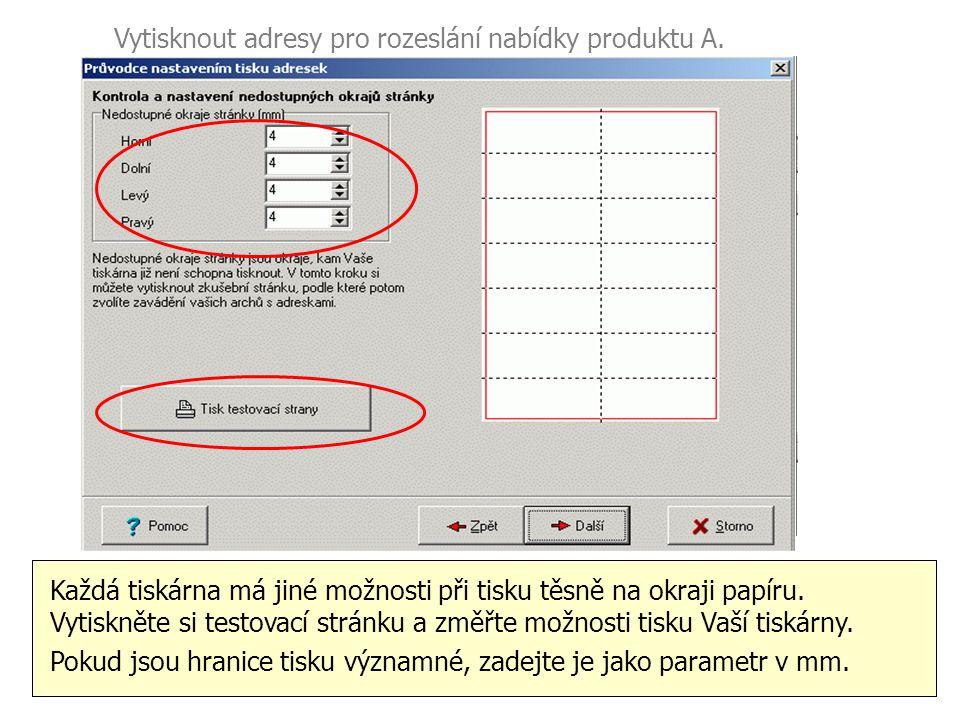 Vytisknout adresy pro rozeslání nabídky produktu A. Nastavte zaváděcí okraje stránky, pokud to je potřeba. Podívejte se na arch se štítky, zda má okra