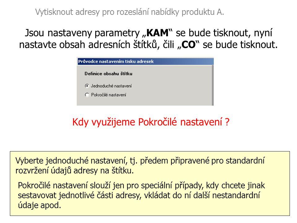 Vytisknout adresy pro rozeslání nabídky produktu A. Vyberte jednoduché nastavení, tj. předem připravené pro standardní rozvržení údajů adresy na štítk
