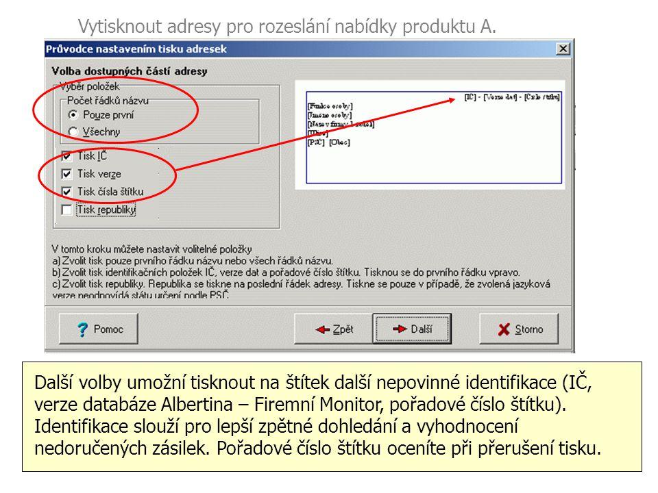 Vytisknout adresy pro rozeslání nabídky produktu A. Obchodní název firmy v Albertina – Firemním Monitoru je uspořádán do dvou řádků po 40 znacích. Pře