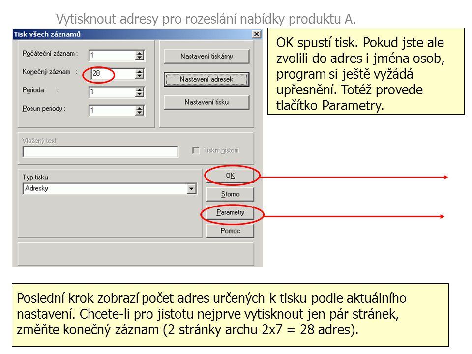 Vytisknout adresy pro rozeslání nabídky produktu A. Poslední krok zobrazí počet adres určených k tisku podle aktuálního nastavení. Chcete-li pro jisto