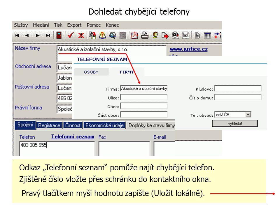 """Dohledat chybějící telefony Odkaz """"Telefonní seznam"""" pomůže najít chybějící telefon. Zjištěné číslo vložte přes schránku do kontaktního okna. Pravý tl"""