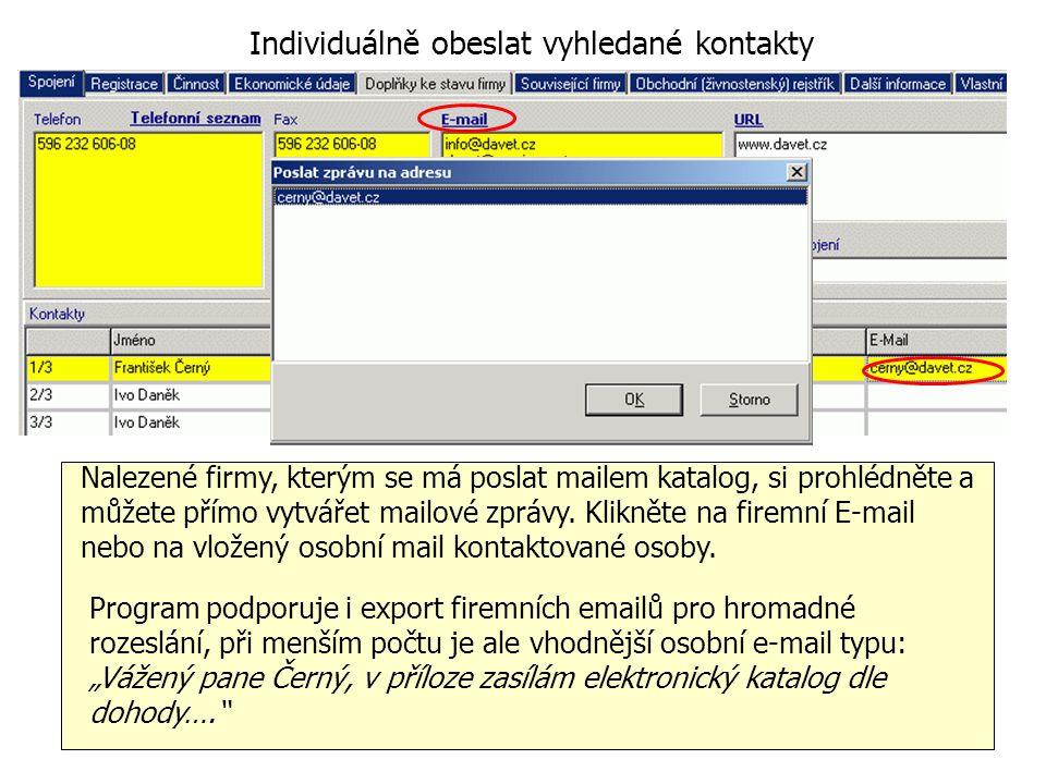 Individuálně obeslat vyhledané kontakty Nalezené firmy, kterým se má poslat mailem katalog, si prohlédněte a můžete přímo vytvářet mailové zprávy. Kli