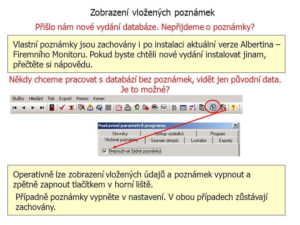 Zobrazení vložených poznámek Vlastní poznámky jsou zachovány i po instalaci aktuální verze Albertina – Firemního Monitoru. Pokud byste chtěli nové vyd
