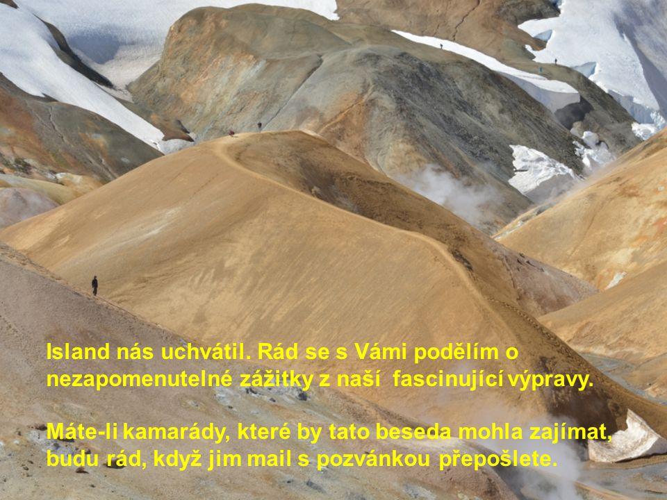 Island nás uchvátil. Rád se s Vámi podělím o nezapomenutelné zážitky z naší fascinující výpravy.